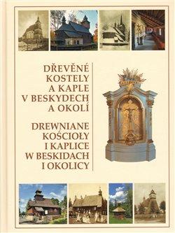 Obálka titulu Dřevěné kostely a kaple v Beskydech a okolí