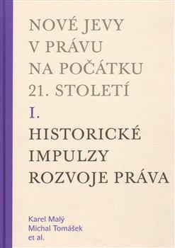 Obálka titulu Nové jevy v právu na počátku 21. století - sv. 1 - Historické impulzy rozvoje práva
