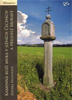 Obálka titulu Kamenná boží muka v jižních Čechách a přilehlé Moravě