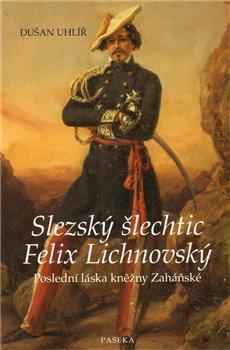 Obálka titulu Slezský šlechtic Felix Lichnovský