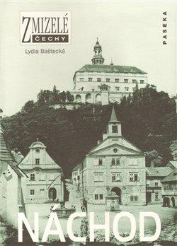 Obálka titulu Zmizelé Čechy-Náchod