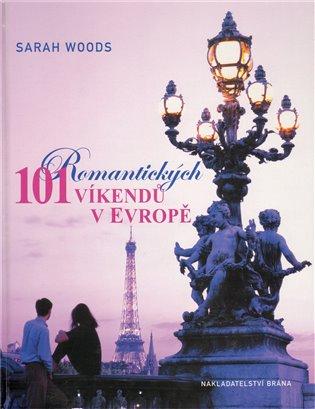 101 romantických víkendů v Evropě - Sarah Wood | Booksquad.ink