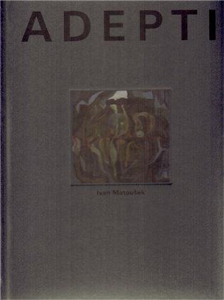 Adepti - Ivan Matoušek | Booksquad.ink
