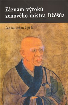 Obálka titulu Záznam výroků zenového mistra Džóšúa