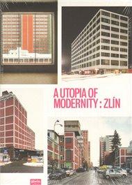 A Utopia of Modernity : Zlín