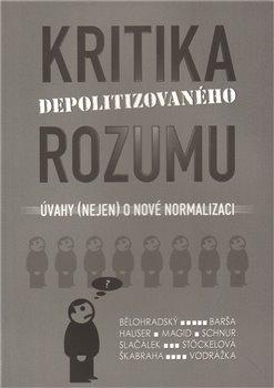 Obálka titulu Kritika depolitizovaného rozumu