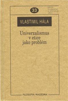 Obálka titulu Univerzalismus v etice jako problém