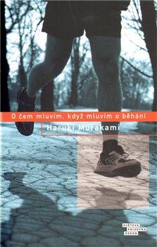Obálka titulu O čem mluvím, když mluvím o běhání