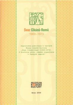 Svaz Cikánů – Romů 1969 – 1973