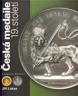 Obálka titulu Česká medaile 19. století / Katalog medailí