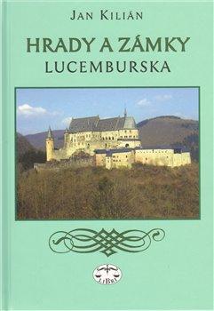 Obálka titulu Hrady a zámky Lucemburska