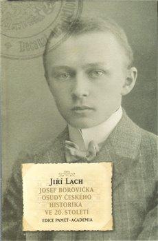 Obálka titulu Josef Borovička -Osudy českého historika ve 20.století
