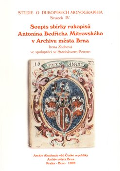 Obálka titulu Soupis sbírky rukopisů Antonína Bedřicha Mitrovského v Archivu města Brna