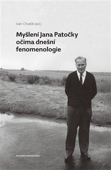 Obálka titulu Myšlení Jana Patočky očima dnešní fenomenologie