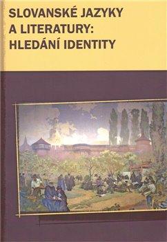 Obálka titulu Slovanské jazyky a literatury: hledání identity