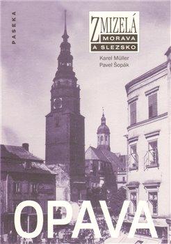 Obálka titulu Zmizelá Morava a Slezsko-Opava