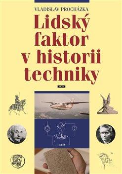 Obálka titulu Lidský faktor v historii techniky
