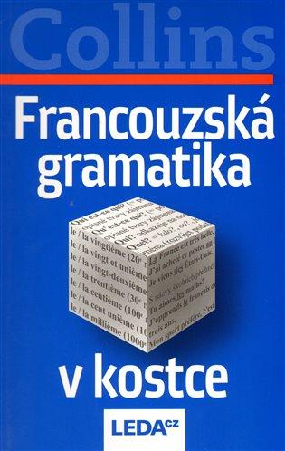 FRANCOUZSKÁ GRAMATIKA V KOSTCE (COLLINS)
