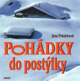 Pohádky do postýlky - Jana Pekárková | Booksquad.ink
