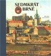 Obálka knihy Sedmkrát o Brně