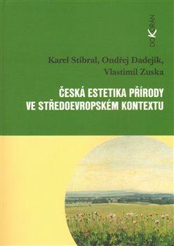 Obálka titulu Česká estetika přírody ve středoevropském kontextu