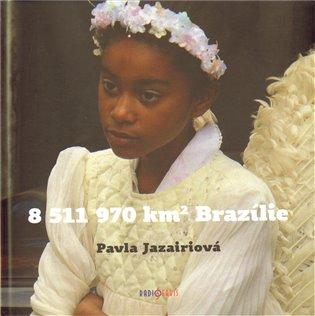 8 511 970 km2Brazílie - Pavla Jazairiová | Booksquad.ink