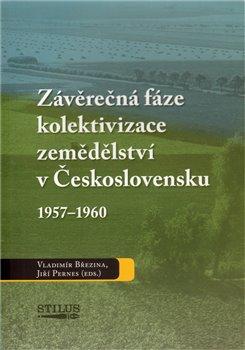 Závěrečná fáze kolektivizace zemědělství v Československu 1957-1960