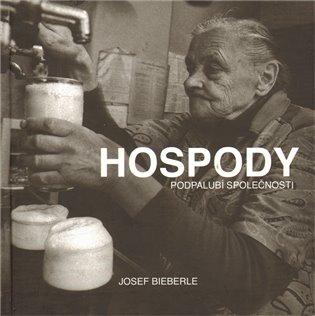 Hospody podpalubí společnosti - Josef Bieberle | Replicamaglie.com