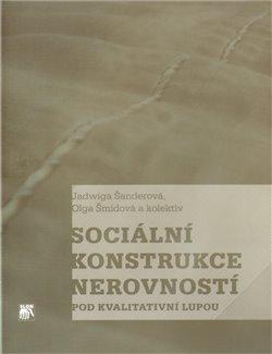 Obálka titulu Sociální konstrukce nerovností pod kvalitativní lupou
