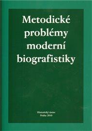 Metodické problémy moderní biografistiky