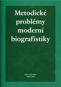 Obálka titulu Metodické problémy moderní biografistiky