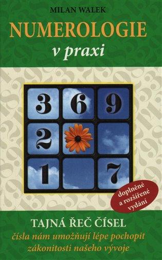 Numerologie v praxi - tajná řeč čísel - Milan Walek | Booksquad.ink