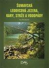 Obálka knihy Šumavská ledovcová jezera, kary, strže a vodopády