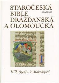 Staročeská bible drážďanská a olomoucká sv.V/I.,V/II.