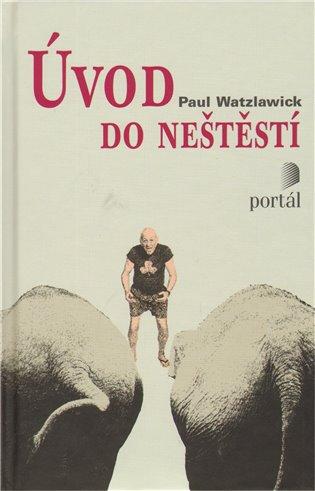 Úvod do neštěstí - Paul Watzlawick | Replicamaglie.com