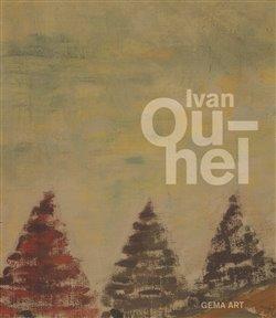 Ivan Ouhel - Monografie