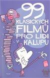 Obálka knihy 99 klasických filmů pro lidi v kalupu