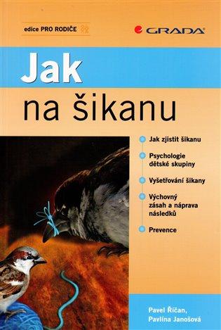 Jak na šikanu - Pavlína Janošová, | Booksquad.ink