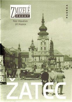Obálka titulu Zmizelé Čechy-Žatec