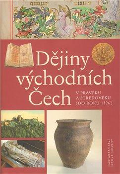 Obálka titulu Dějiny východních Čech v pravěku a středověku
