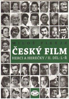 Obálka titulu Český film. Herci a herečky/ II.díl L-Ř