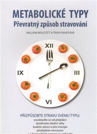 Metabolické typy:Převratný způsob stravování - Trish Faheyová,   Booksquad.ink