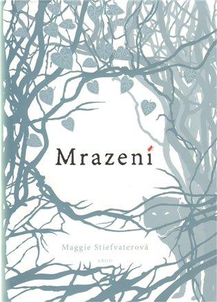 Kniha Mrazení (Maggie Stiefvater)