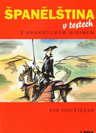 Španělština v testech:s gramatickým minimem - Eva Houštecká | Booksquad.ink