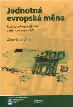 Obálka titulu Jednotná evropská měna, realizace hospodářské a měnové unie v EU