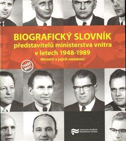 Obálka titulu Biografický slovník představitelů ministerstva vnitra v letech 1948-1989.