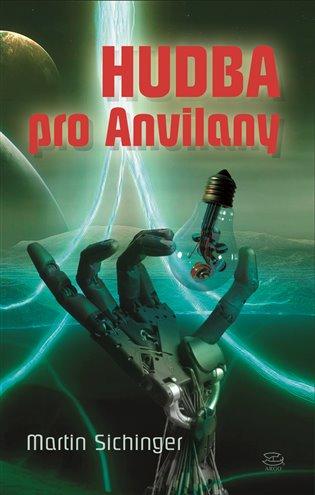 Hudba pro Anvilany - Martin Sichinger | Booksquad.ink