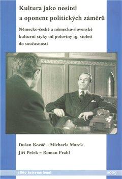 Obálka titulu Kultura jako nositel a oponent politických záměrů.