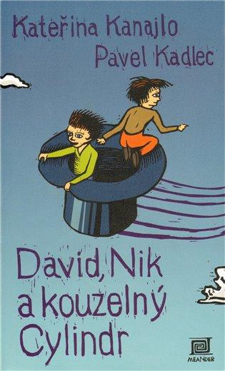 David, Nik a kouzelný Cylindr - Kateřina Kanajlo | Booksquad.ink