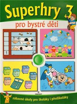 Obálka titulu Superhry 3 pro bystré děti